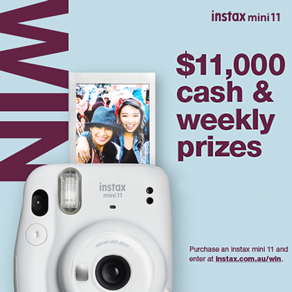 Instax 11 $11,000 cash & weekly prizes